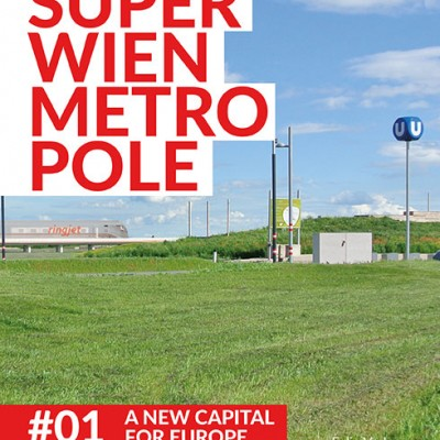 Superwien Metropole, A New Capital for Europe | Superwien und CoCo architecture